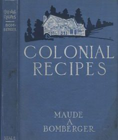 BOONSBORO REFLECTIONS: COLONIAL RECIPES